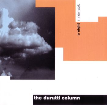 The Durutti Column - A Night in New York