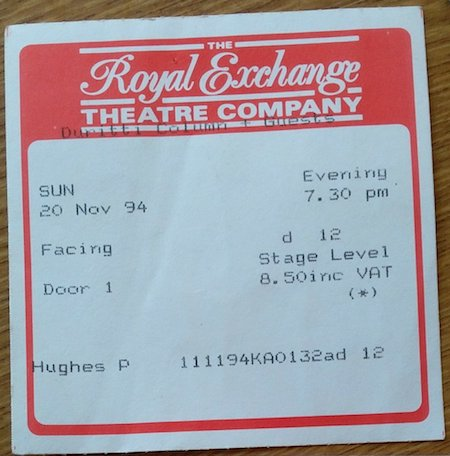 Royal Exchange Theatre, Manchester, 20 November 1994